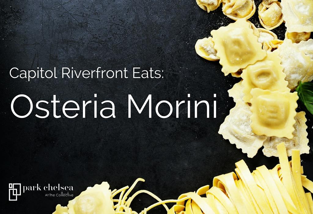 Capitol Riverfront Eats: Osteria Morini
