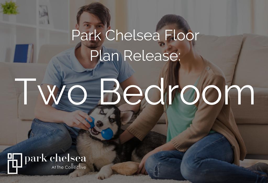 Park Chelsea Floor Plan Release: Two Bedroom